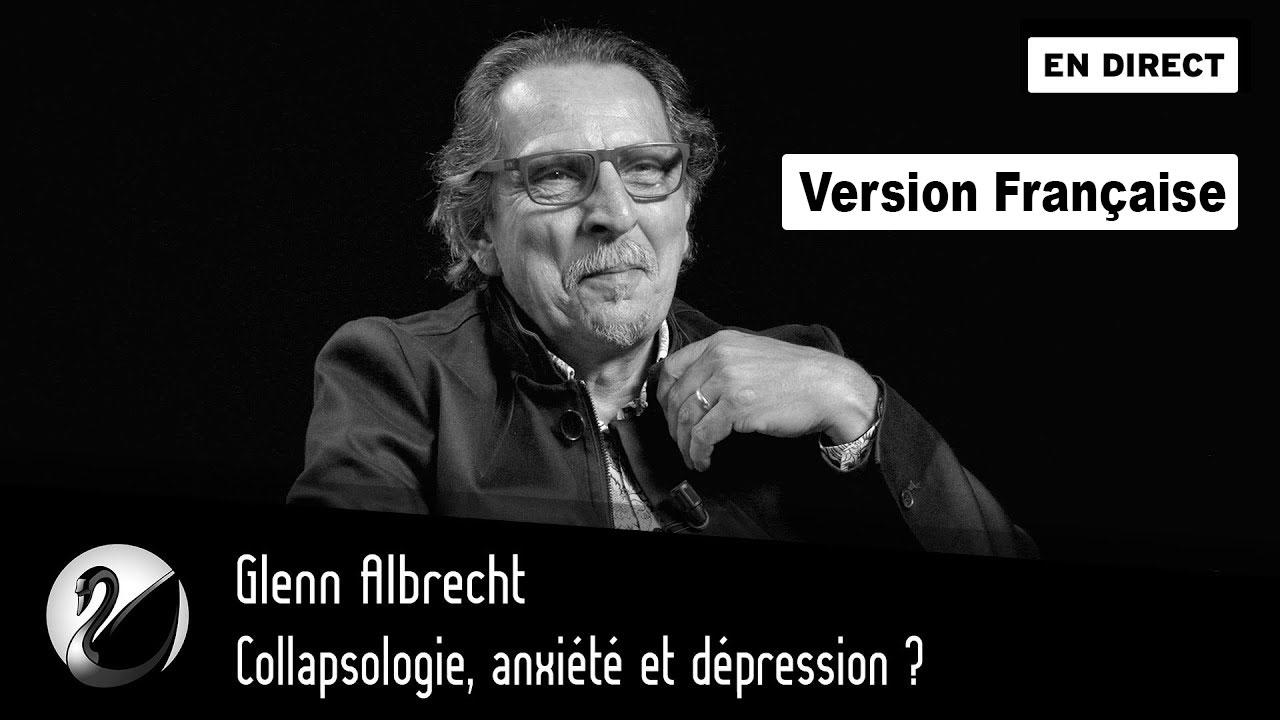 Glenn Albrecht Collapsologie, anxiété et dépression ?