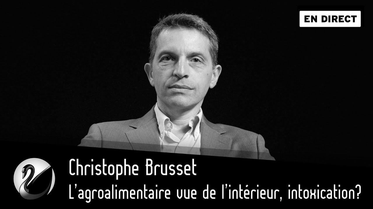 Christophe Brusset : L'agroalimentaire vu de l'intérieur, intoxication ?