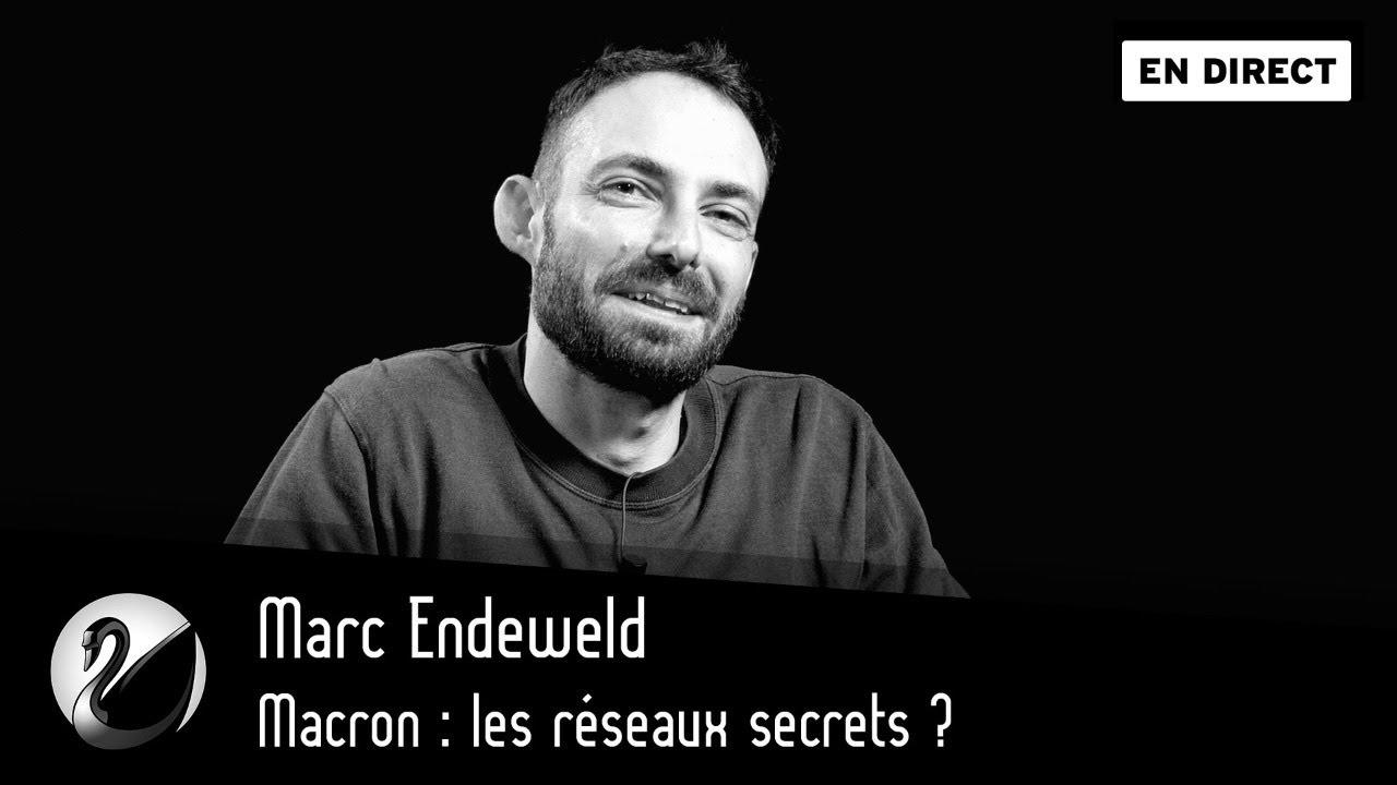 Marc Endeweld : Macron, les réseaux secrets ?