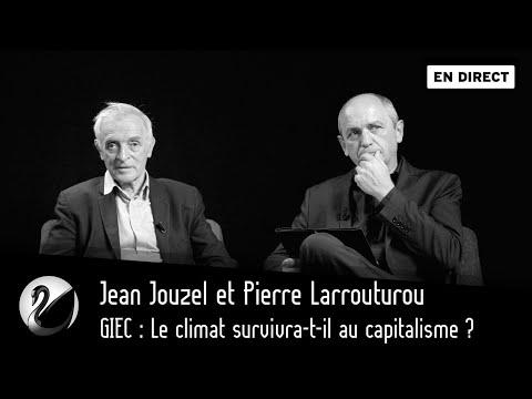 Jouzel & Larrouturou : GIEC, Le climat survivra-t-il au capitalisme ?