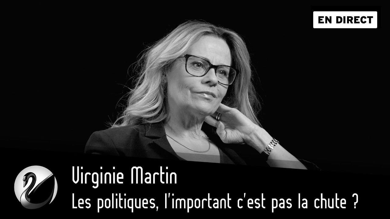 Virginie Martin : Les politiques, l'important c'est pas la chute ?
