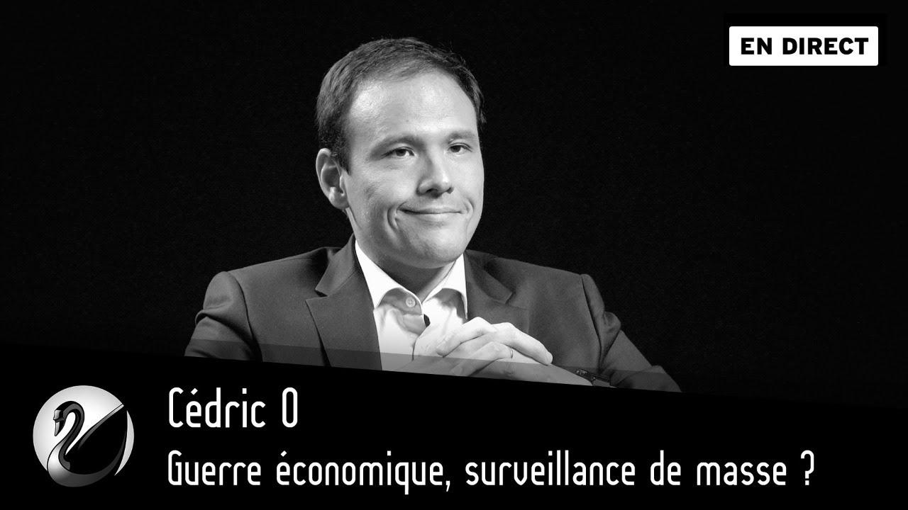 Cédric O : Guerre économique, surveillance de masse ?