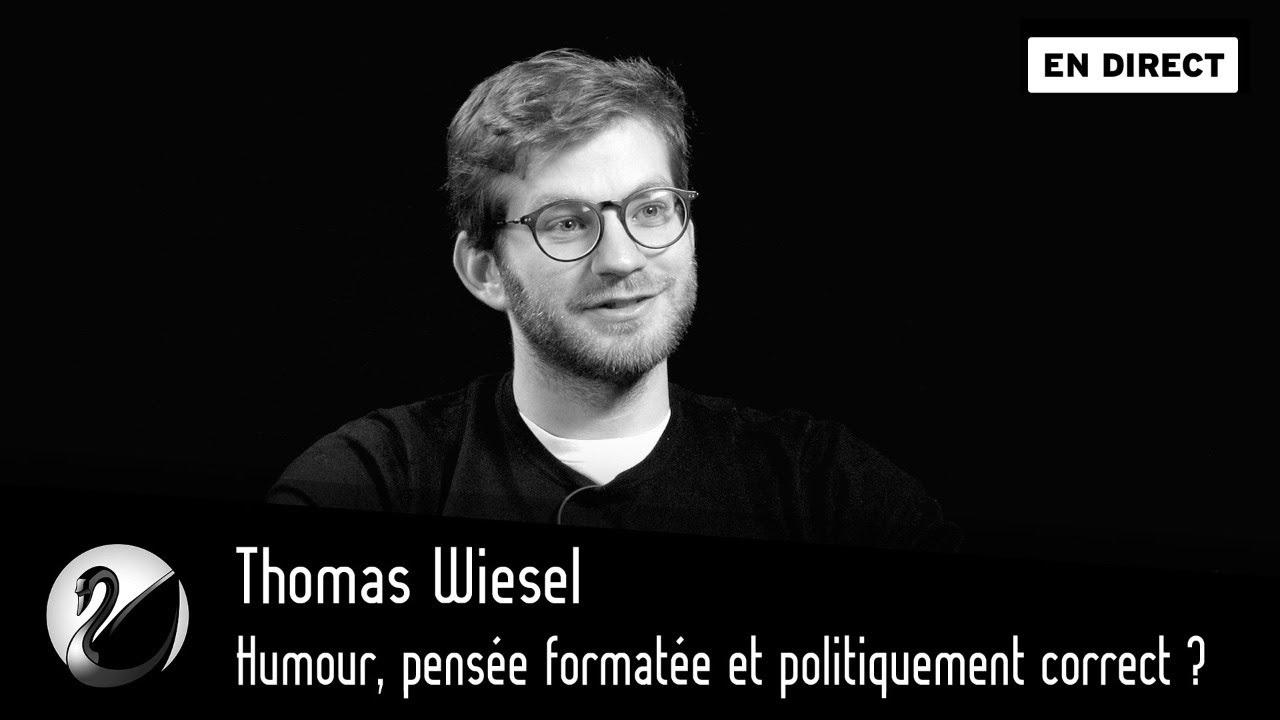 Thomas Wiesel : Humour, pensée formatée et politiquement correct ?