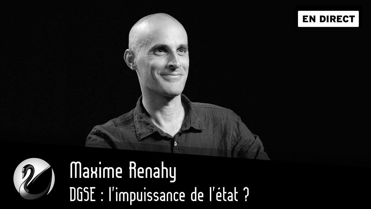 Maxime Renahy : DGSE : l'impuissance de l'état ?