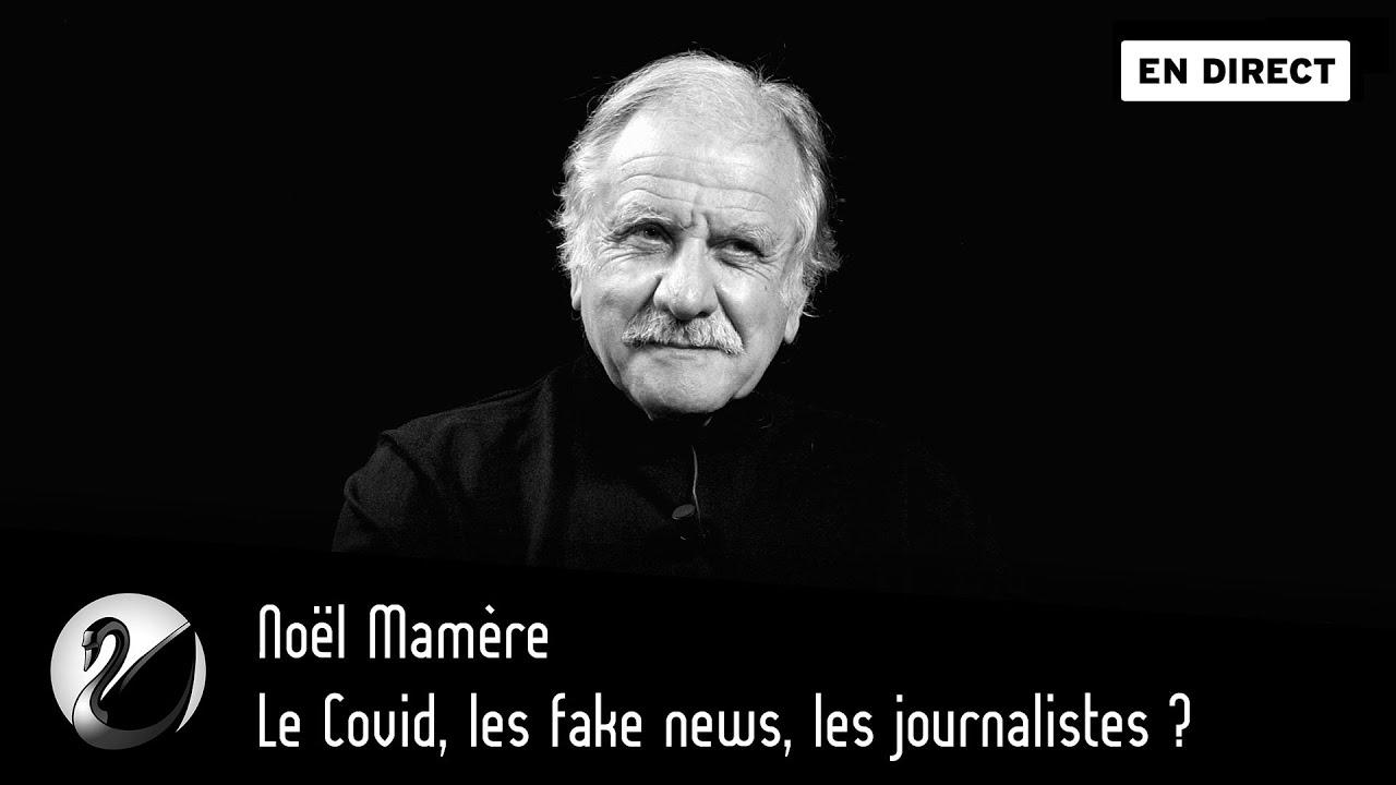Noël Mamère : Le Covid, les fake news, les journalistes ?
