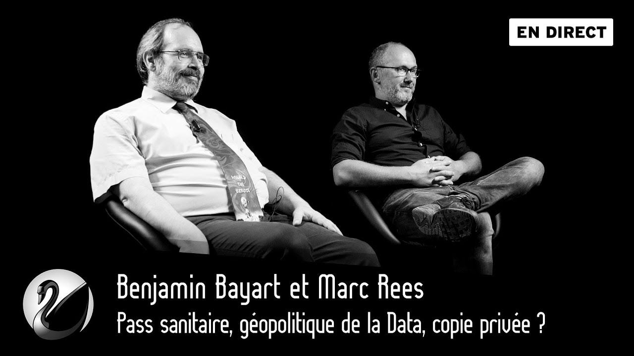 Benjamin Bayart et Marc Rees : Pass sanitaire, géopolitique de la Data, copie privée ?
