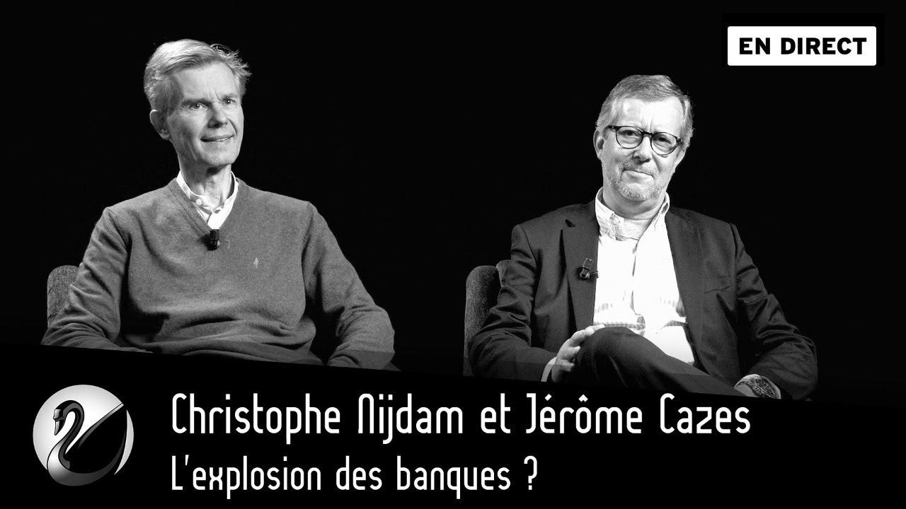 Christophe Nijdam & Jérôme Cazes : L'explosion des banques ?
