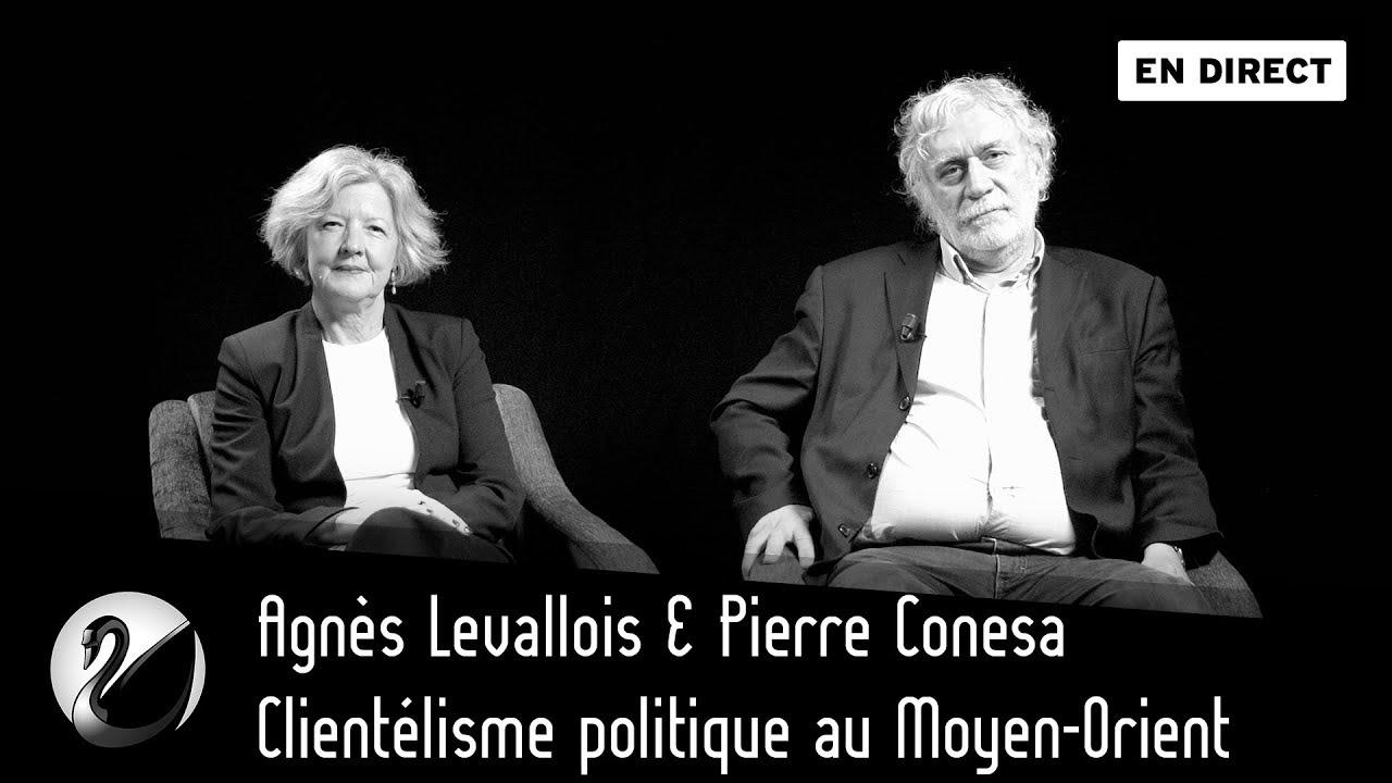 Agnès Levallois et Pierre Conesa : Clientélisme politique et Moyen-Orient.