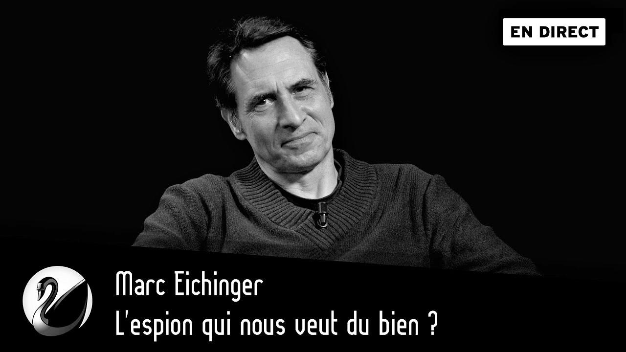 Marc Eichinger : L'espion qui nous veut du bien ?