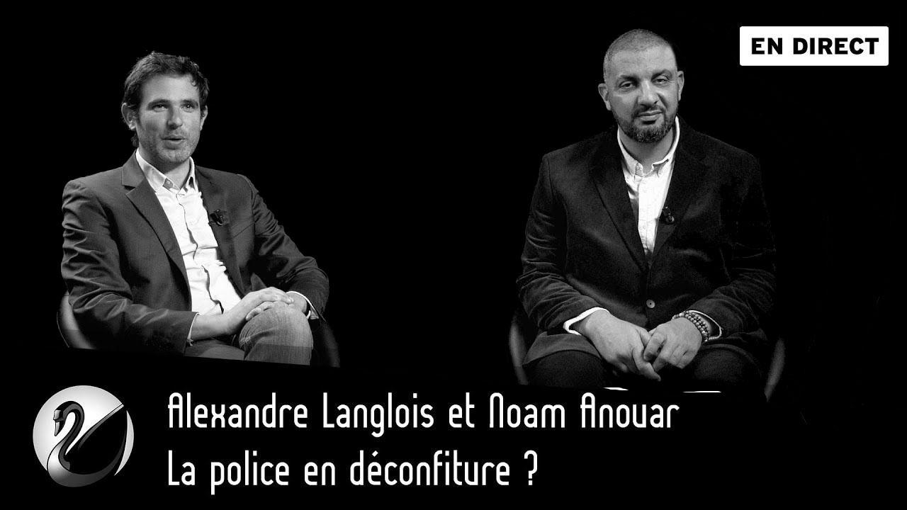 Alexandre Langlois et Noam Anouar : La police en déconfiture ?