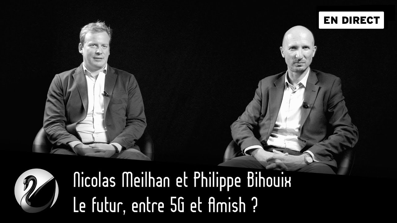 Nicolas Meilhan et Philippe Bihouix : Le futur, entre 5G et Amish ?