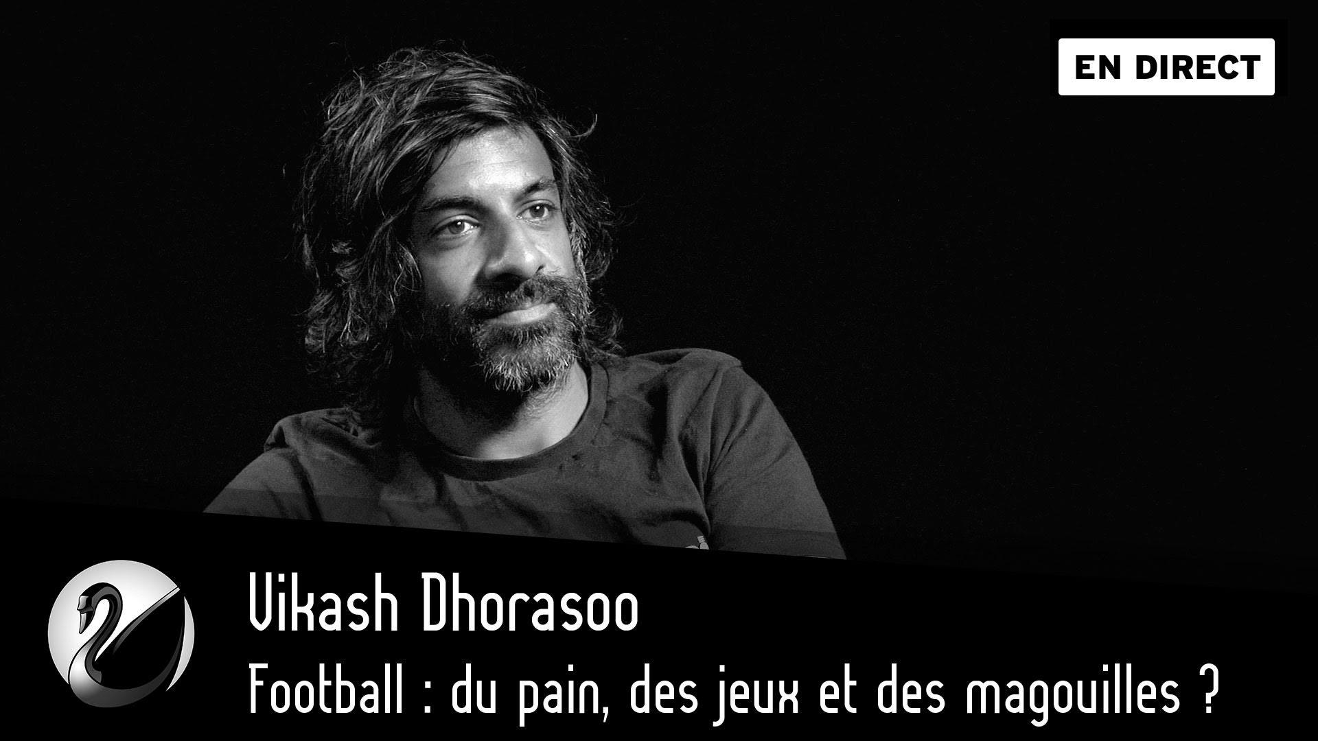Vikash Dhorasoo : Football : du pain, des jeux et des magouilles ?